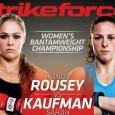 Combat entier du combat entre Ronda Rousey et Sarah Kaufman au Strikeforce.